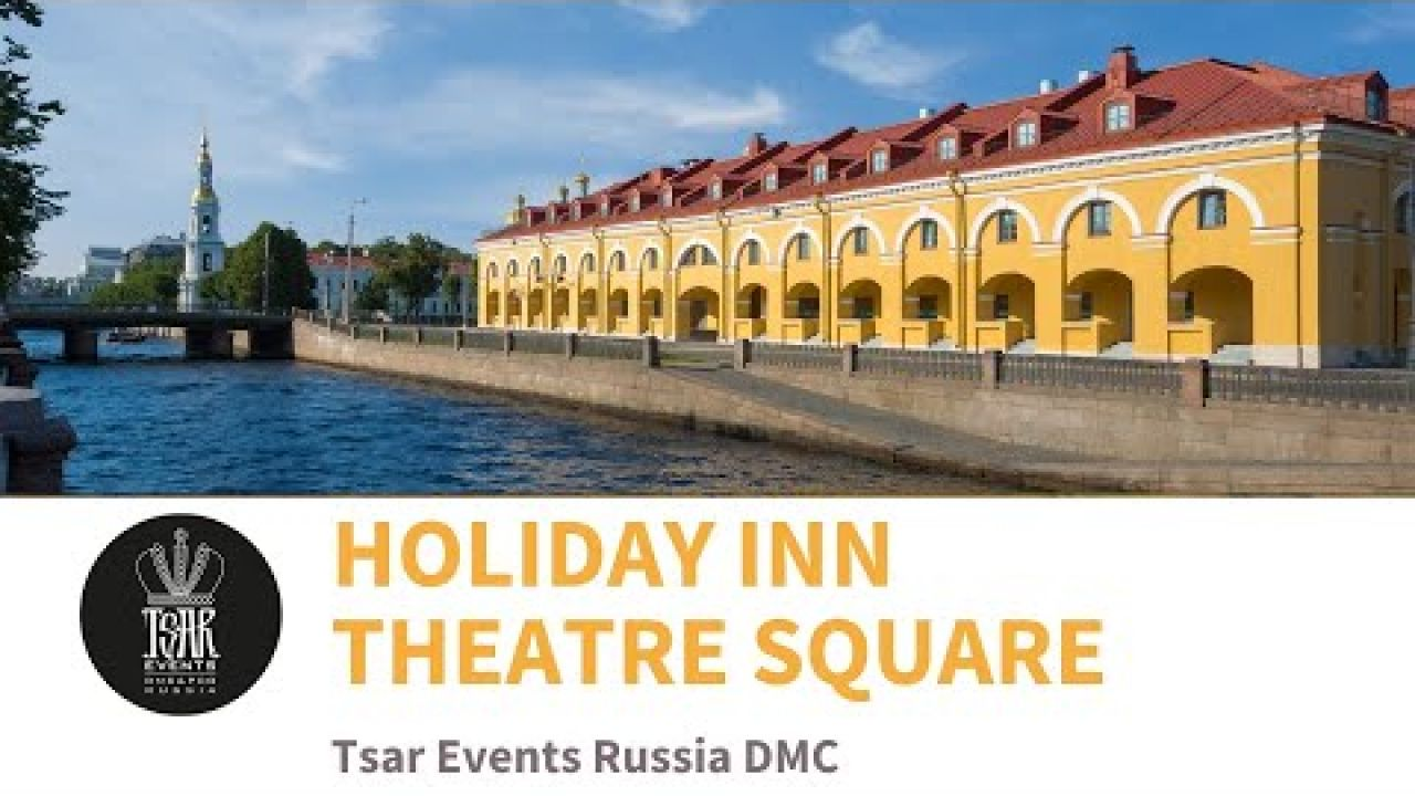 HOLIDAY INN THEATRE SQUARE - Business hotel in Historical City Center of St. Petersburg, Russia